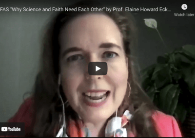"""""""Why Science and Faith Need Each Other"""" by Prof. Elaine Howard Ecklund COFAS 2021"""