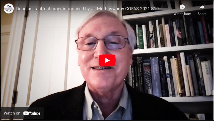 Douglas Lauffenburger introduced by Jit Muthuswamy COFAS 2021