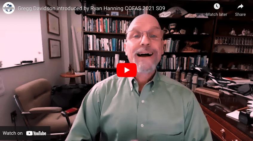 Gregg Davidson introduced by Ryan Hanning COFAS 2021